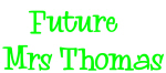 Future   Mrs Thomas