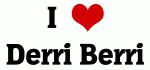 I Love Derri Berri