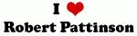 I Love Robert Pattinson