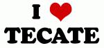 I Love TECATE