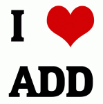 I Love ADD