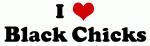 I Love Black Chicks