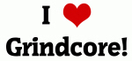 I Love Grindcore!
