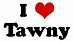 I Love Tawny