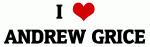 I Love ANDREW GRICE
