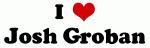 I Love Josh Groban