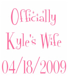 Officially Kyle's Wife 04/18/2009
