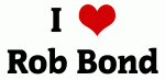 I Love Rob Bond