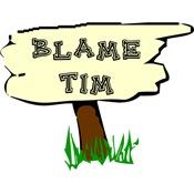 Blame Tim