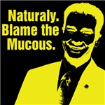 Blame The Mucous