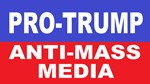 Pro Trump Anti Mass Media