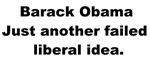 Barack Obama Failed Liberal Idea