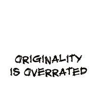 Originality is overrated