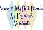 Some of My Best Friends Are Physician Assistants