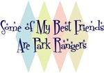 Some of My Best Friends Are Park Rangers