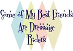 Some of My Best Friends Are Dressage Riders