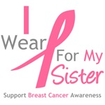 I Wear Pink For My Sister Shirts, Tees & Gifts