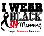 Melanoma I Wear Black For My Mommy Shirts