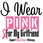 Breast Cancer I Wear Pink For My Girlfriend Shirts