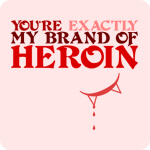 My Brand of Heroin