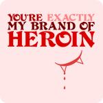 My Brand of Heroin