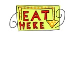 Eat Here T-shirts and Thongs