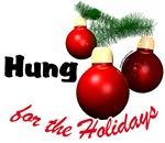 Hung for the Holidays T-shirts and Gifts