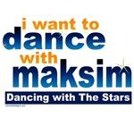I want to Dance with Maksim Shirts, Fan Gear