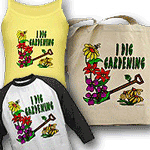 I Dig Gardening Slogan