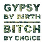 GYPSY BY BIRTH...