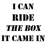 I can ride...