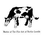 Master of the Fine Art of Bovine Inertia