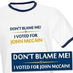 Don't Blame Me! I Voted For John McCain