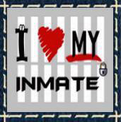 I Love (Heart) My Inmate