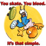 You Skate, You Bleed...
