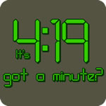It's 4:19 Got a Minute? (420)