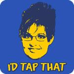 I'd Tap Sarah Palin T-Shirt