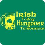 Irish Today Hungover Tomorrow T-Shirt