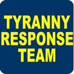 Tryanny Response Team T-Shirt