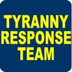 Tryanny Response Team T-Shirt