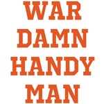 WAR DAMN HANDY MAN