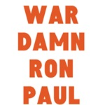 WAR DAMN RON PAUL