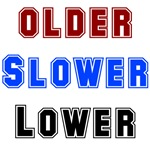 Older  Slower Lower