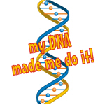 My DNA Made Me Do It