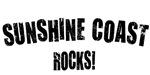Sunshine Coast Rocks!