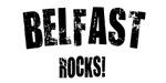Belfast Rocks!