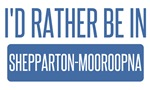I'd rather be in Shepparton-Mooroopna