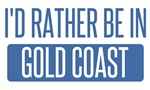 I'd rather be in Gold Coast