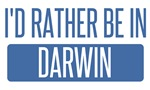 I'd rather be in Darwin