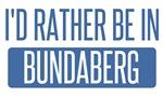 I'd rather be in Bundaberg